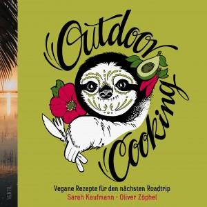 Outdoor Cooking - Vegane Rezepte für den nächsten Roadtrip